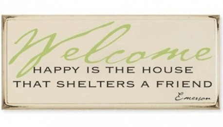 Happy is the House ~ Welcome